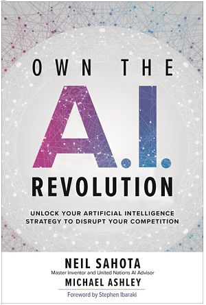 Own the AI Revolution by Neil Sahota