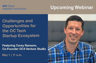 Challenges and Opportunities for the OC Tech Startup Ecosystem by UCI Beall Applied Innovation