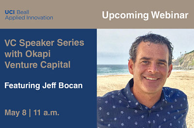 VC Speaker Series with Jeff Bocan from Okapi Venture Capital by UCI Beall Applied Innovation
