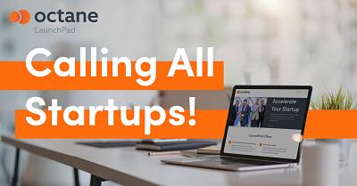 Octane Launchpad Calling All Start Ups