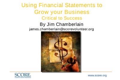 SCORE Webinar Using Financial Statements to Grow your Business