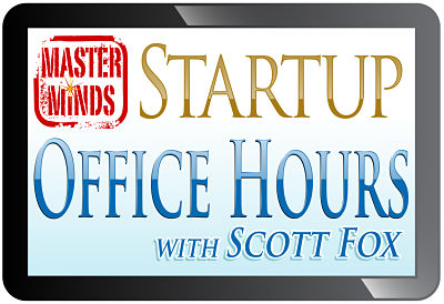 Startup Office Hours with Scott Fox